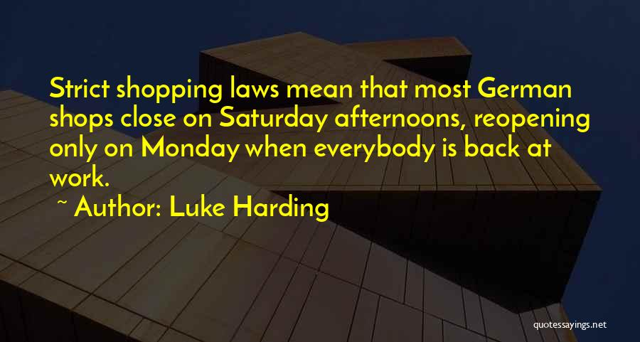 Monday Back To Work Quotes By Luke Harding