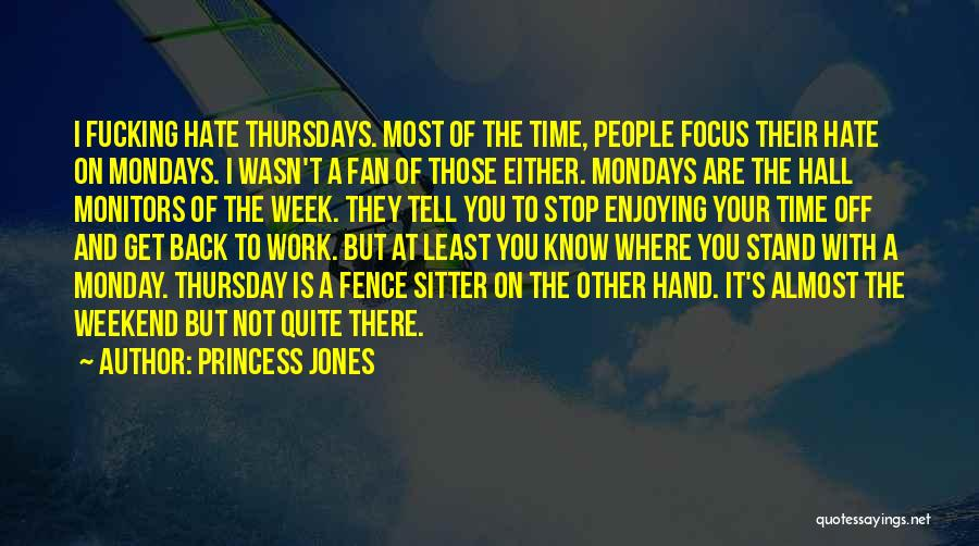 Monday Back To Work Quotes By Princess Jones