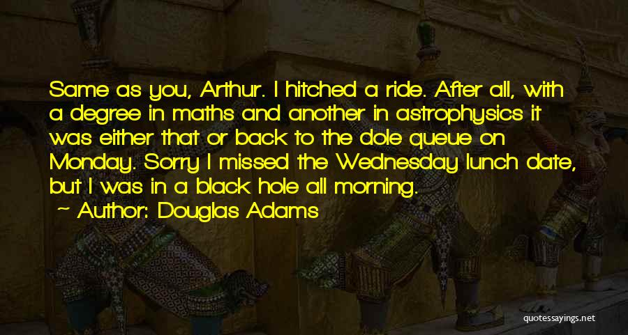 Monday Funny Quotes By Douglas Adams