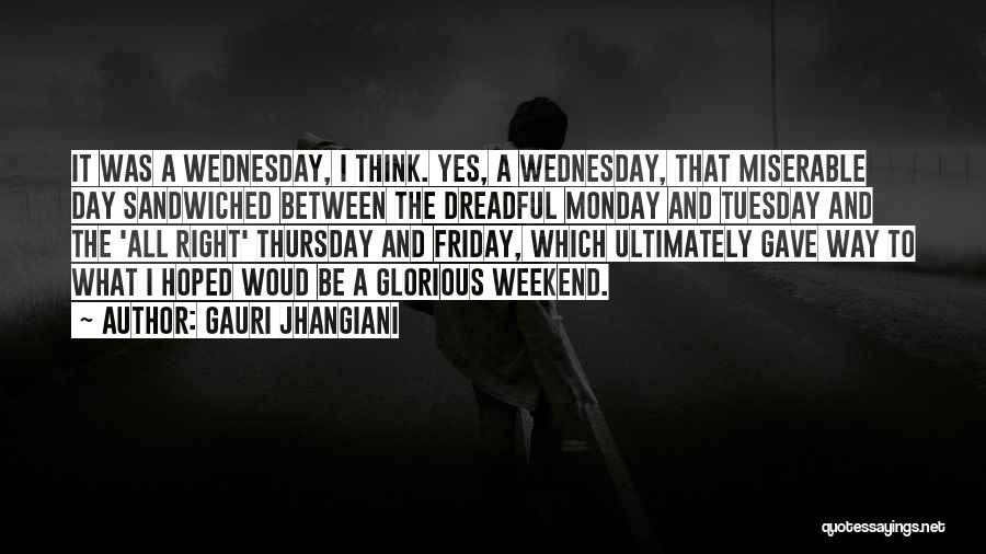 Monday Funny Quotes By Gauri Jhangiani