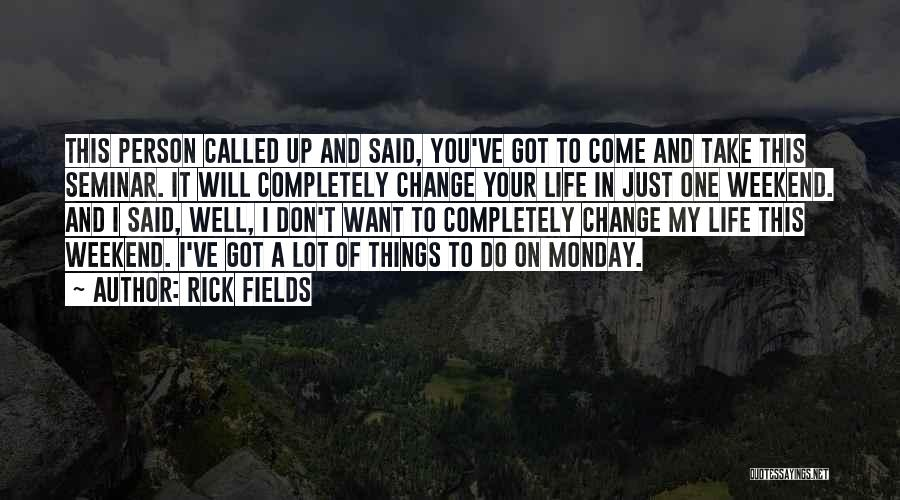 Monday Funny Quotes By Rick Fields