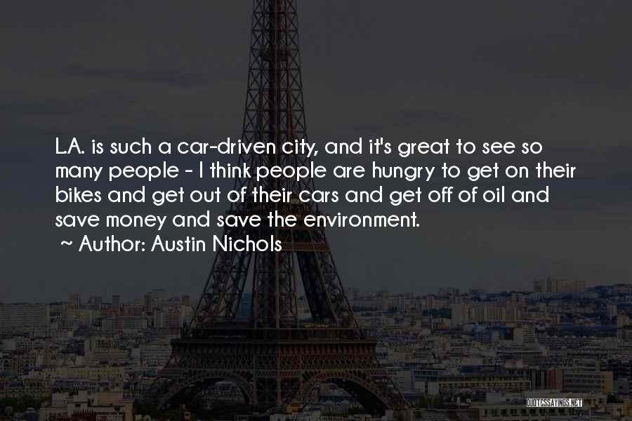 Money Driven Quotes By Austin Nichols