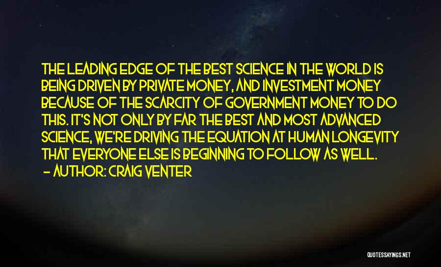Money Driven Quotes By Craig Venter