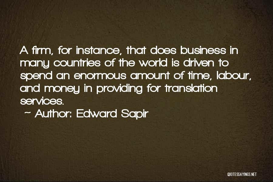 Money Driven Quotes By Edward Sapir