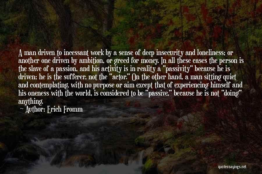 Money Driven Quotes By Erich Fromm