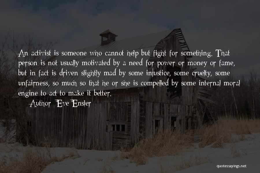 Money Driven Quotes By Eve Ensler