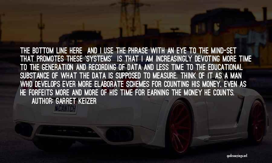Money Driven Quotes By Garret Keizer