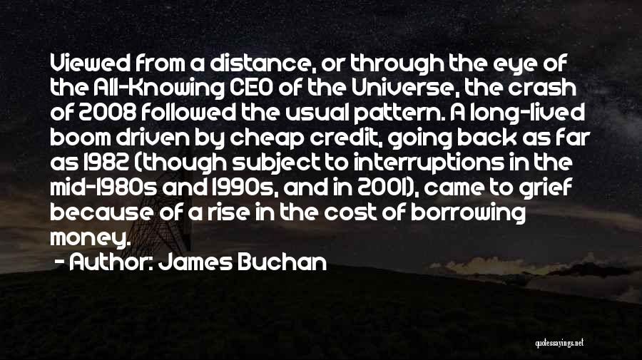 Money Driven Quotes By James Buchan
