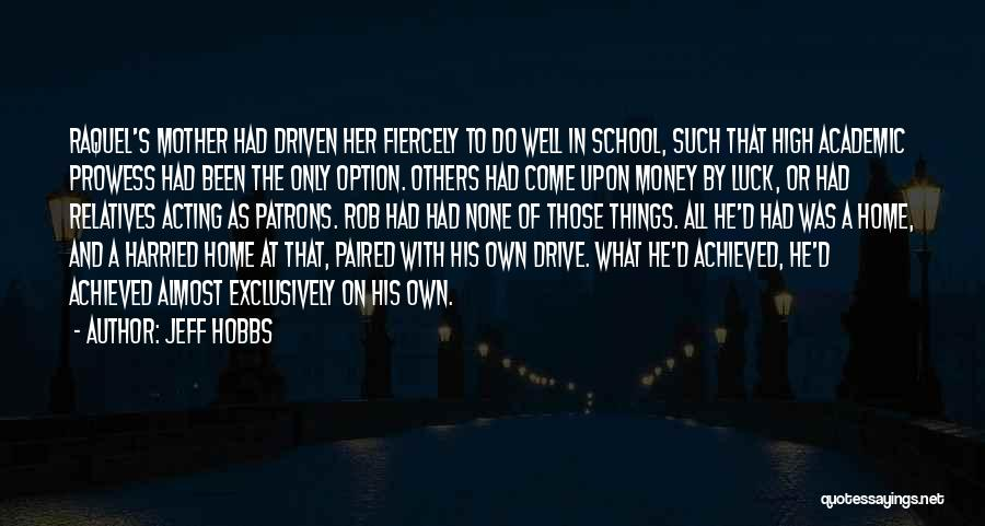 Money Driven Quotes By Jeff Hobbs