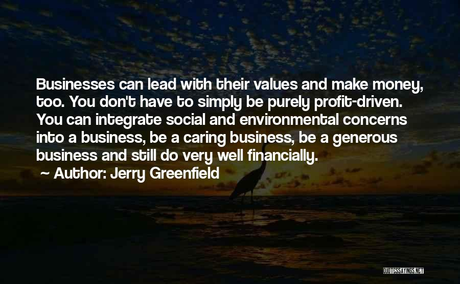 Money Driven Quotes By Jerry Greenfield