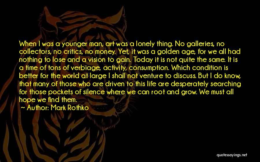 Money Driven Quotes By Mark Rothko