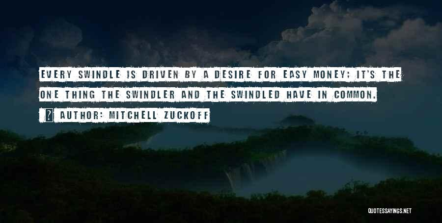 Money Driven Quotes By Mitchell Zuckoff