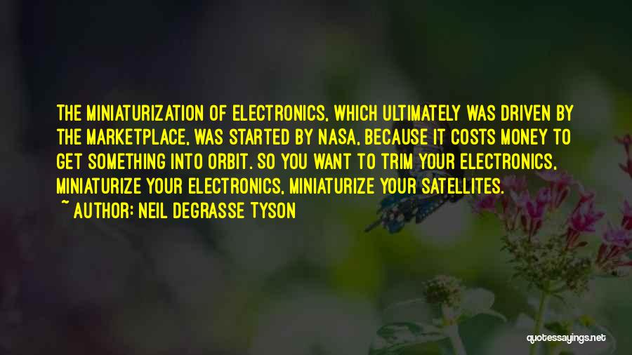 Money Driven Quotes By Neil DeGrasse Tyson