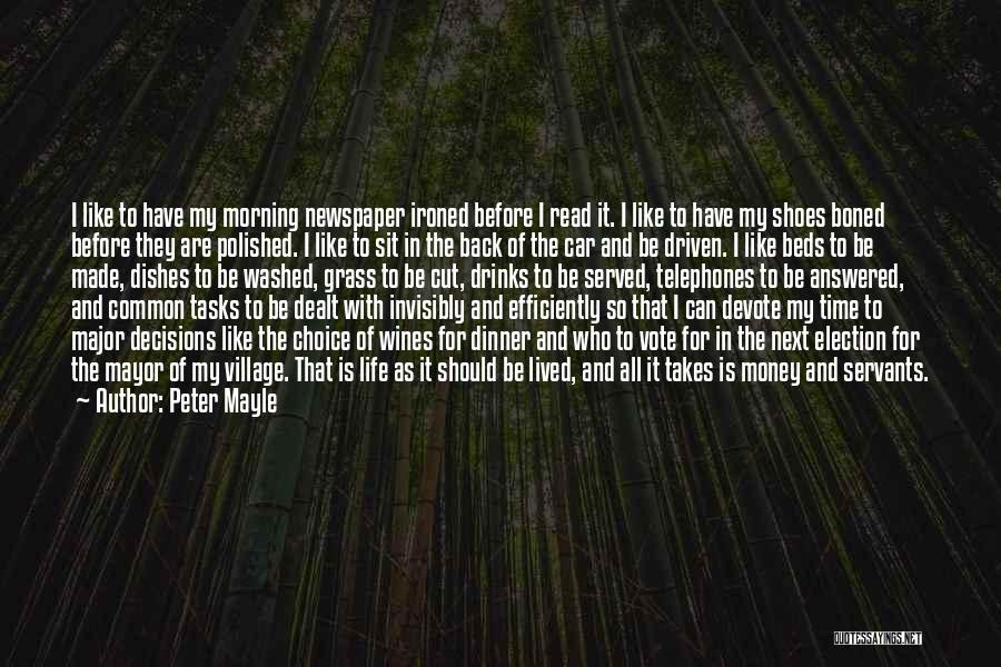 Money Driven Quotes By Peter Mayle