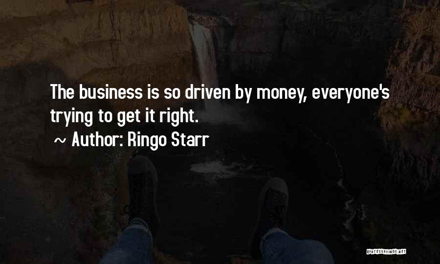 Money Driven Quotes By Ringo Starr