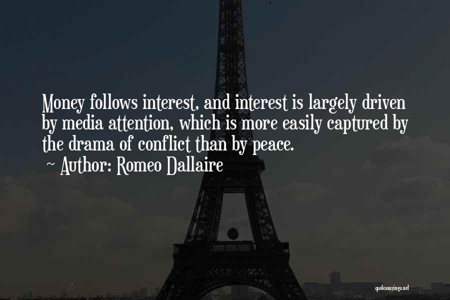 Money Driven Quotes By Romeo Dallaire