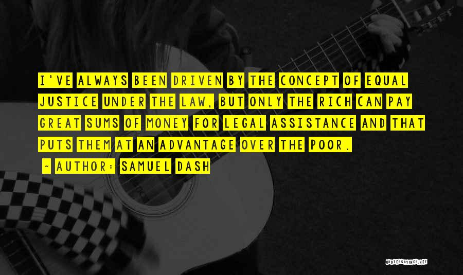Money Driven Quotes By Samuel Dash