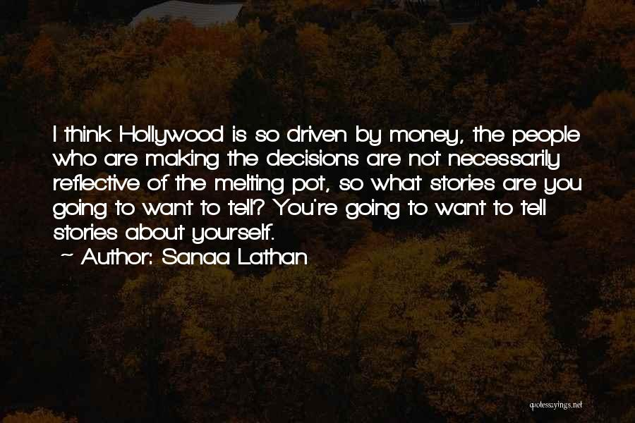 Money Driven Quotes By Sanaa Lathan