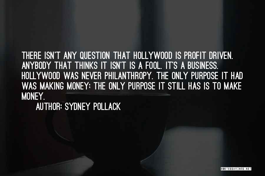 Money Driven Quotes By Sydney Pollack