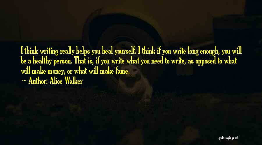 Money Helps Quotes By Alice Walker