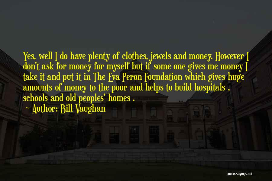 Money Helps Quotes By Bill Vaughan