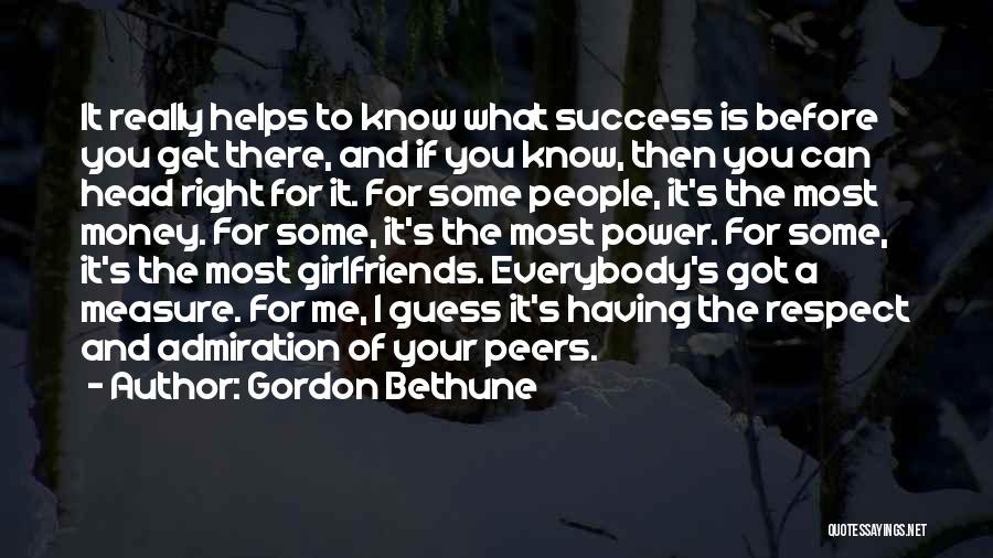 Money Helps Quotes By Gordon Bethune