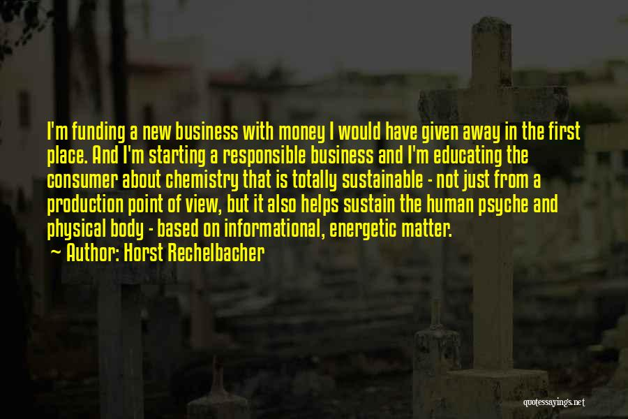 Money Helps Quotes By Horst Rechelbacher