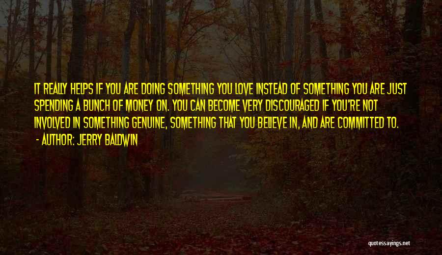 Money Helps Quotes By Jerry Baldwin