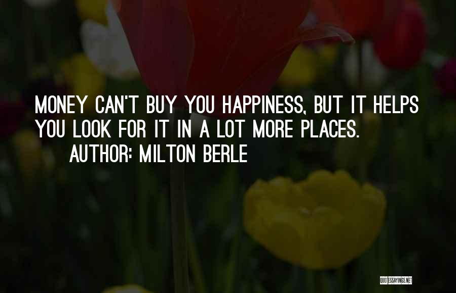 Money Helps Quotes By Milton Berle
