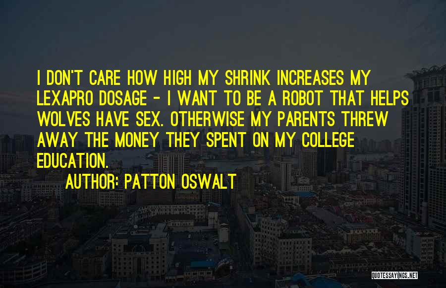 Money Helps Quotes By Patton Oswalt