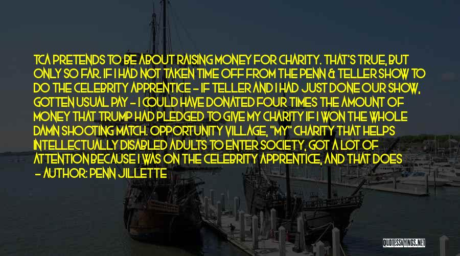 Money Helps Quotes By Penn Jillette