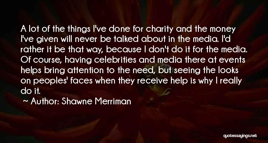 Money Helps Quotes By Shawne Merriman