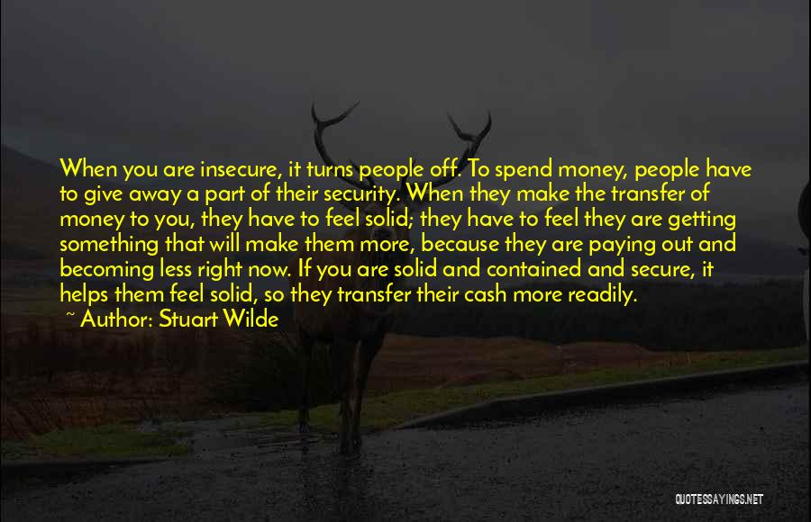 Money Helps Quotes By Stuart Wilde