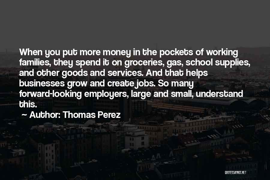 Money Helps Quotes By Thomas Perez