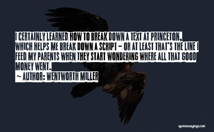 Money Helps Quotes By Wentworth Miller