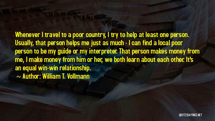Money Helps Quotes By William T. Vollmann