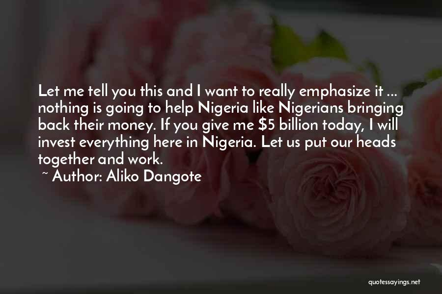 Money Is Everything For Me Quotes By Aliko Dangote