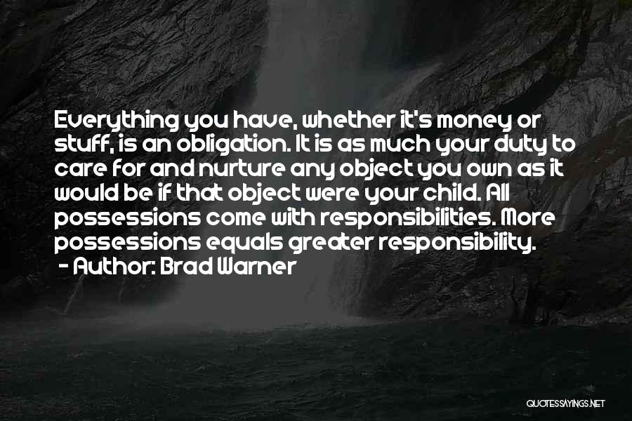 Money Is Everything For Me Quotes By Brad Warner
