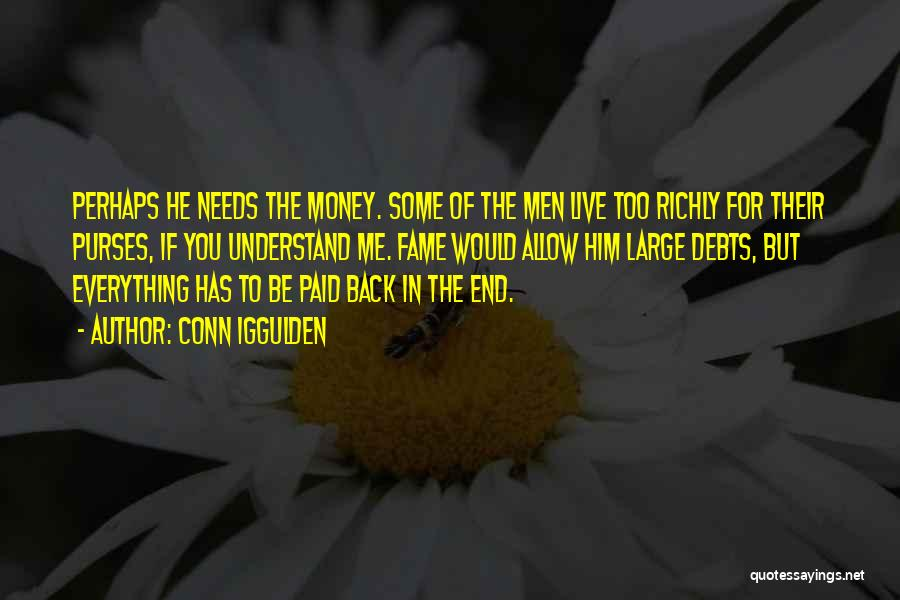 Money Is Everything For Me Quotes By Conn Iggulden