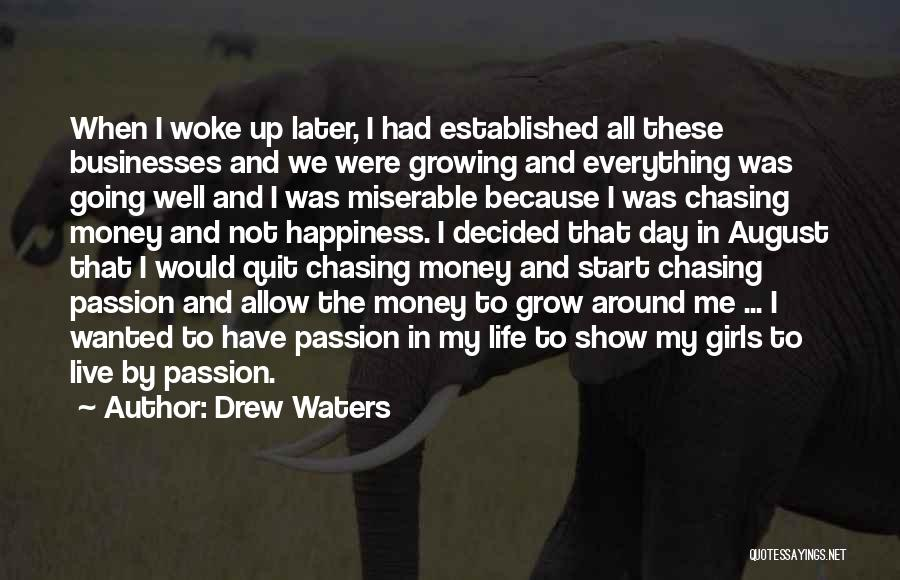 Money Is Everything For Me Quotes By Drew Waters