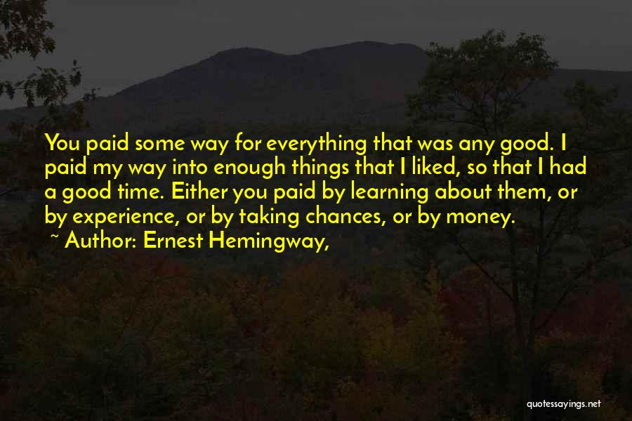 Money Is Everything For Me Quotes By Ernest Hemingway,