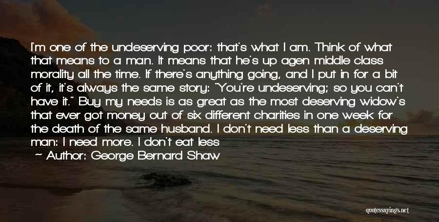 Money Is Everything For Me Quotes By George Bernard Shaw