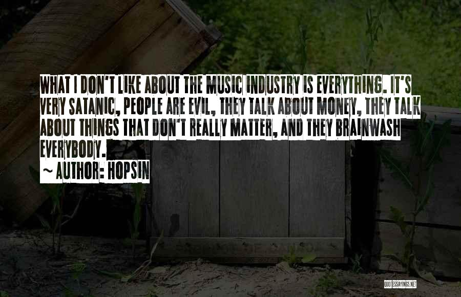 Money Is Everything For Me Quotes By Hopsin