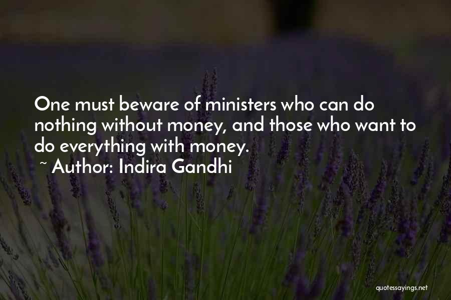 Money Is Everything For Me Quotes By Indira Gandhi
