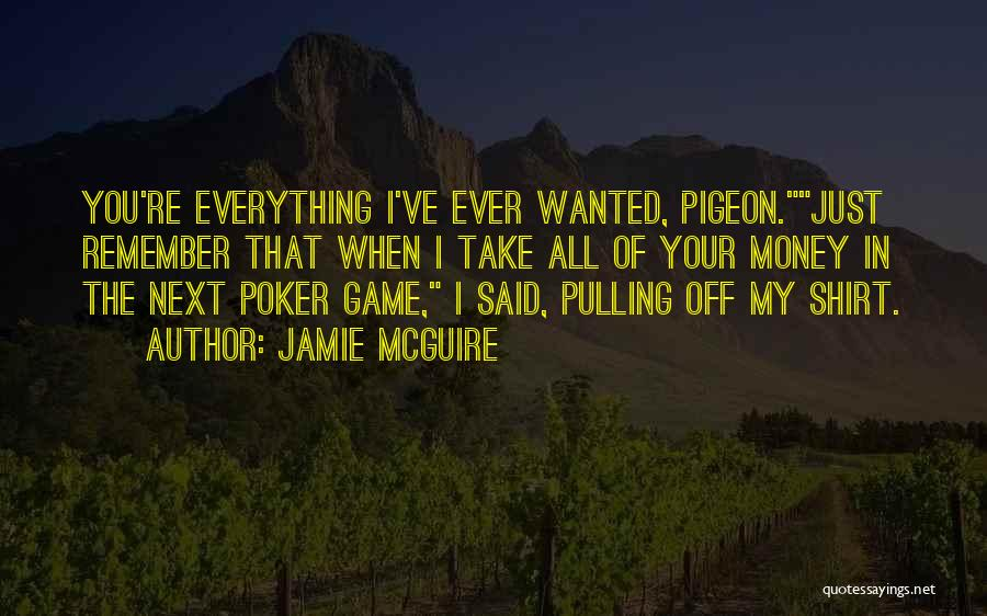 Money Is Everything For Me Quotes By Jamie McGuire