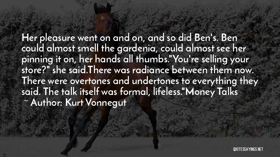 Money Is Everything For Me Quotes By Kurt Vonnegut