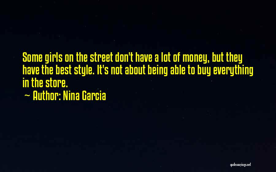 Money Is Everything For Me Quotes By Nina Garcia