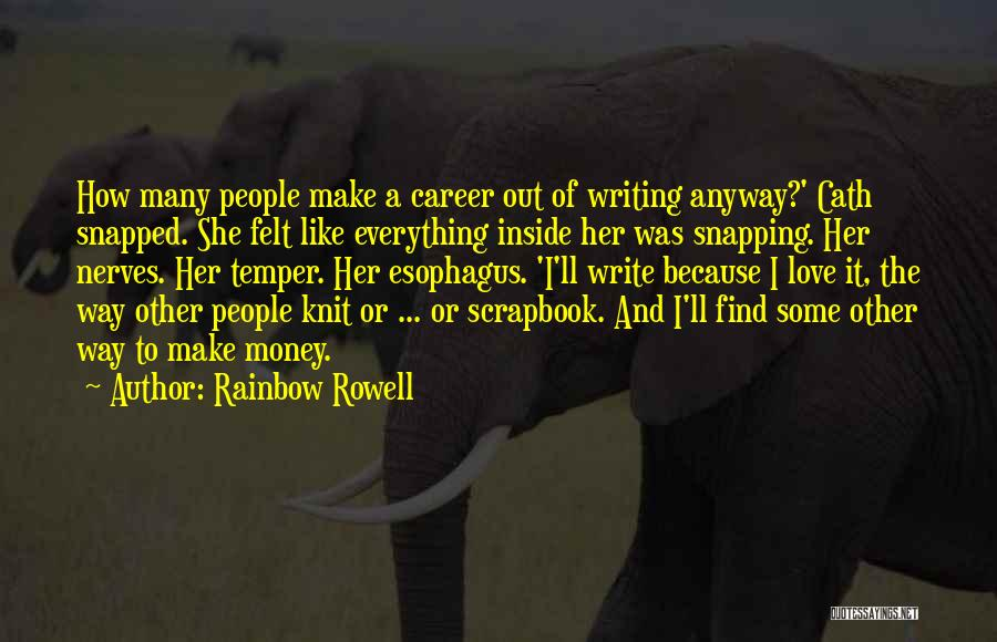 Money Is Everything For Me Quotes By Rainbow Rowell