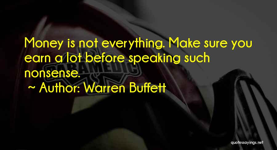 Money Is Everything For Me Quotes By Warren Buffett