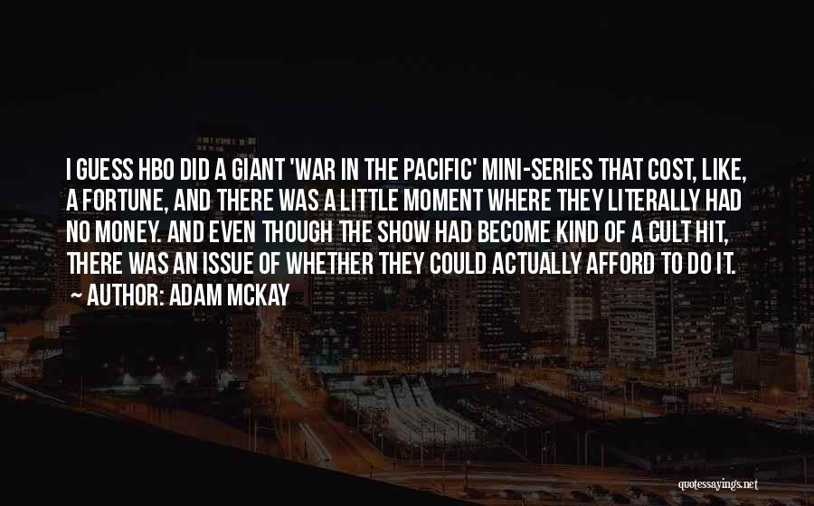 Money Issue Quotes By Adam McKay